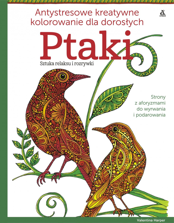 Ptaki Antystresowe Kreatywne Kolorowanie Dla Dorosłych