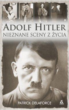 Adolf Hitler. Nieznane sceny z życia